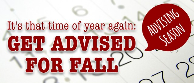 It's that time of year again: get advised for fall