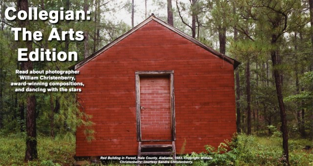 Banner with the words Collegian: the Arts Edition. Read about photographer William Christenberry, award-winning composition, and dancing with the stars. Red Building in Forest, Hale County, Alabama, 1983. Copyright William Christenberry; courtesy of Sandra Christenberry.