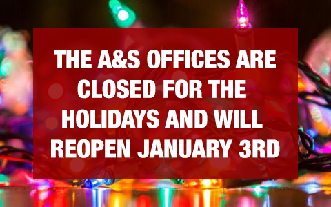 Banner with the words The A&S offices are closed for the holidays and will reopen January 3rd