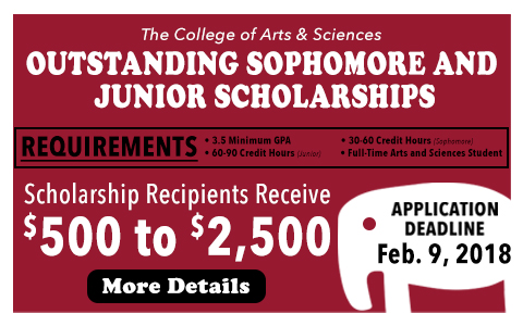 Banner with the words The College of Arts & Sciences Outstanding Sophomore and Junior Scholarships Application Deadline Feb. 9, 2018