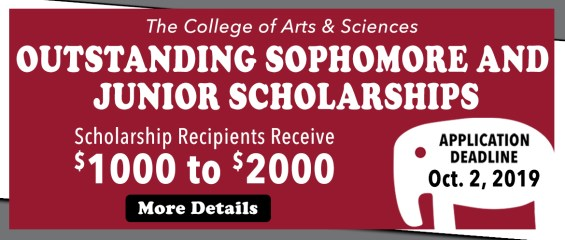 The College of Arts and Sciences Outstanding Sophomore and Junior Scholarships; scholarship recipients receive $1000 to $2000; more details; Application deadline October 2, 2019