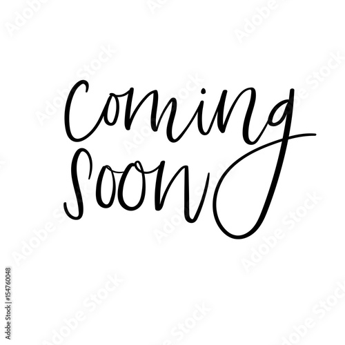 coming soon hand lettering inscription