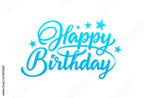 Happy Birthday Text In Lettering Style Isolated On White Background Happy Birthday Sky Blue Hand Lettering Inscription Isolated On White Background Ready Text For Use In Print Design Stock Vector Adobe