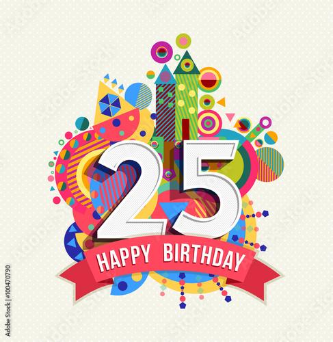 Happy Birthday 25 Year Greeting Card Poster Color Stock Vektorgrafik Adobe Stock