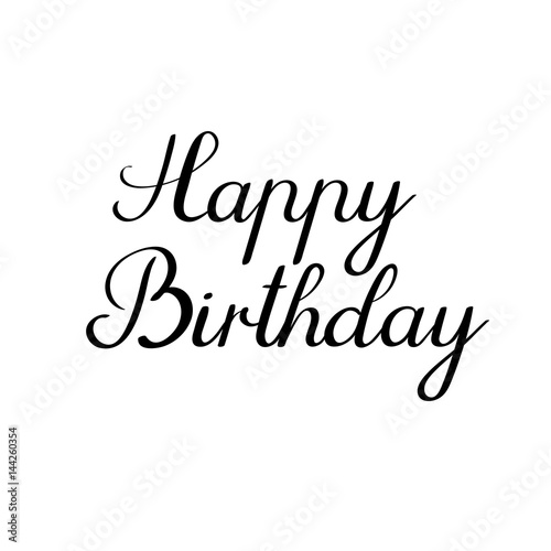 Happy Birthday Calligraphy Greeting Card Handwritten Inscription Isolated On White Background Handwritten Ink Text For Birthday Greeting Card Poster Design And Gift Tags Vector Illustration Stock Vector Adobe Stock