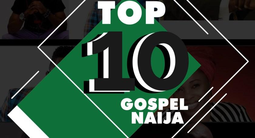 Top 10 Gospel Naija