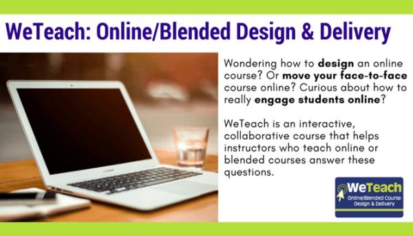 WeTeach: Online/Blended Design & Delivery