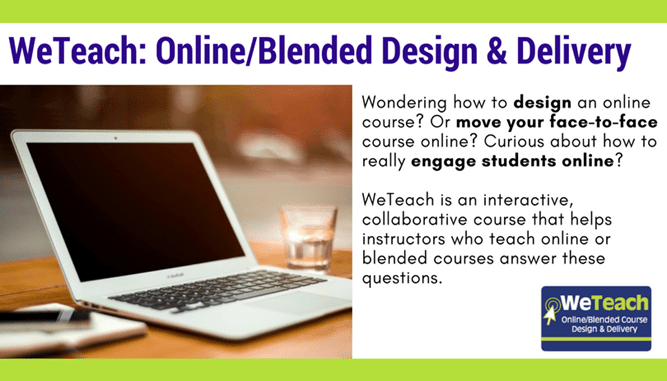 WeTeach: Online/Blended Design & Delivery