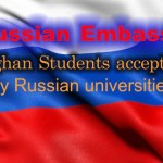 Russian Embassy: Afghan Students accepted by Russian universities 2021