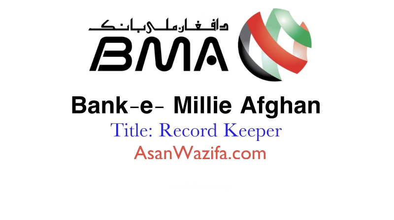 Jobs at Bank-e- Millie Afghan ( Record Keeper )