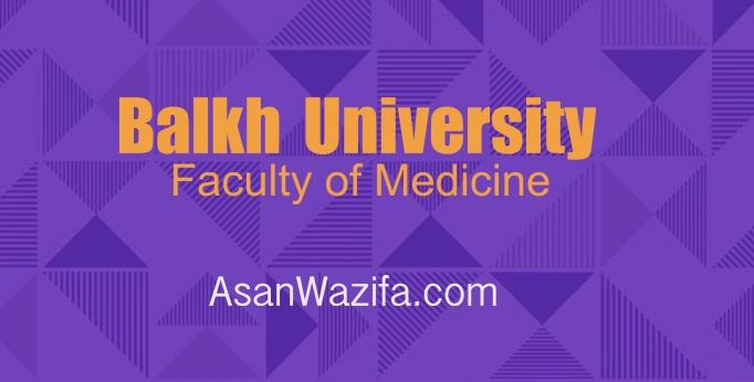 jobs at Balkh University ( Faculty of Medicine )