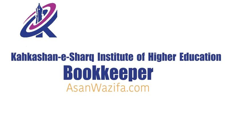 Kahkashan-e-Sharq Institute of Higher Education ( bookkeeper )