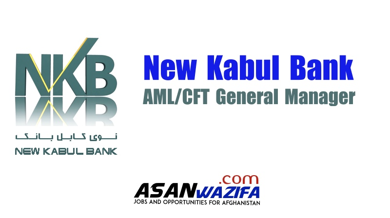 Job in New Kabul Bank ( AML/CFT General Manager )