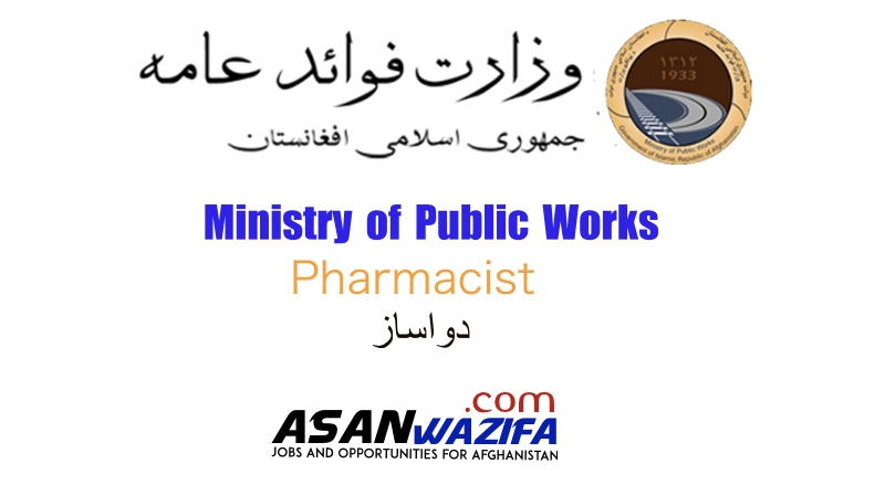 """Jobs By Ministry of Public Works"""" Pharmacist"""" Kabul"""