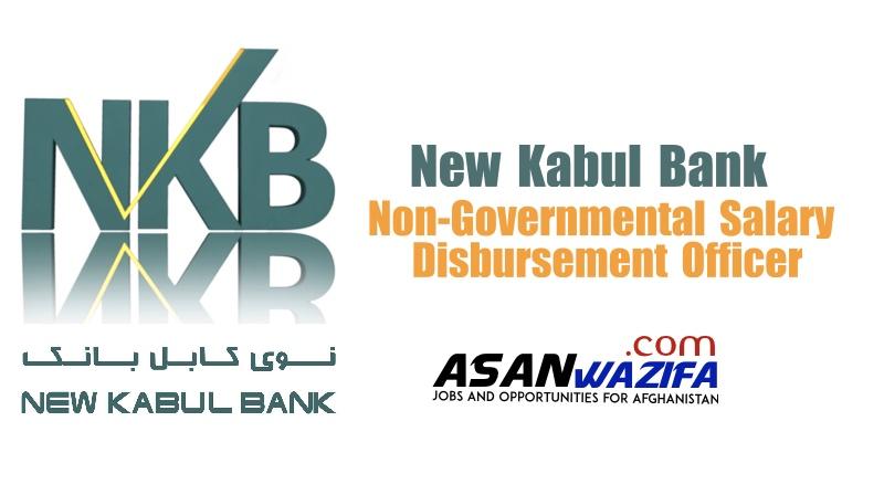 "Jobs by New Kabul Bank"" Non-Governmental Salary Disbursement Officer"""