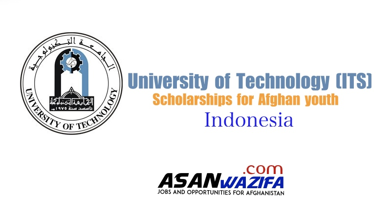 Scholarships for Afghan youth at the University of Technology (ITS) in Surabaya, Indonesia