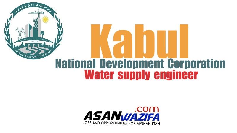 National Development Corporation ( Water supply engineer) Kabul