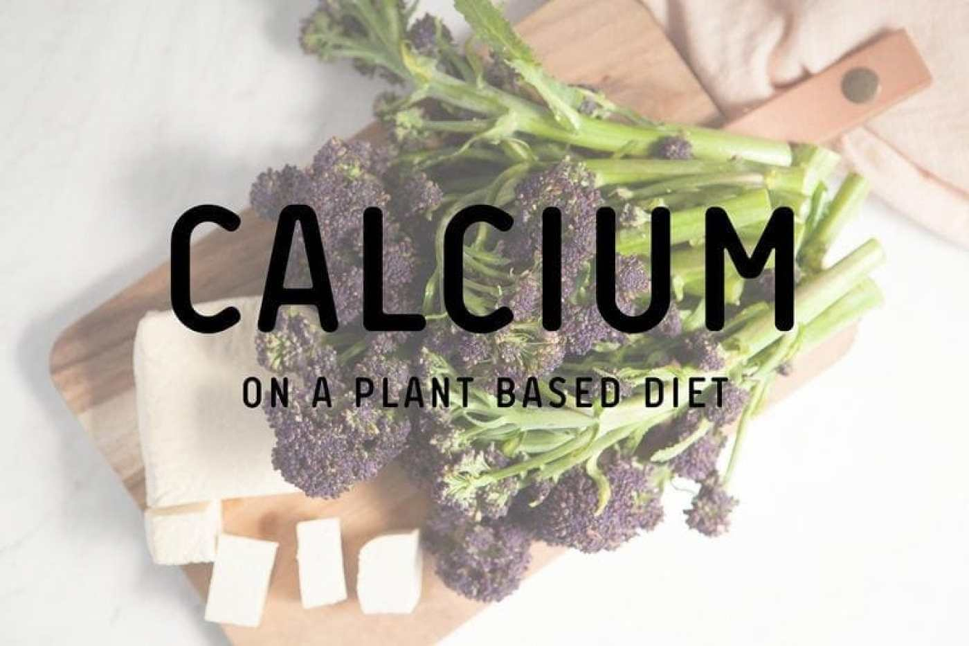 Calcium on a Plant Based Diet