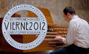 Christopher Houlihan begins six city tour of Vierne Symphonies