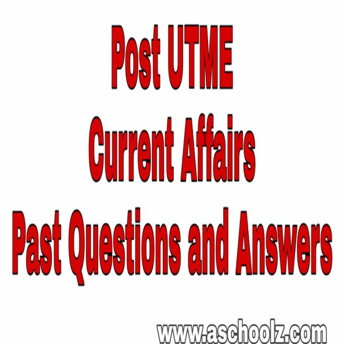 Post UTME Current Affairs Past Questions