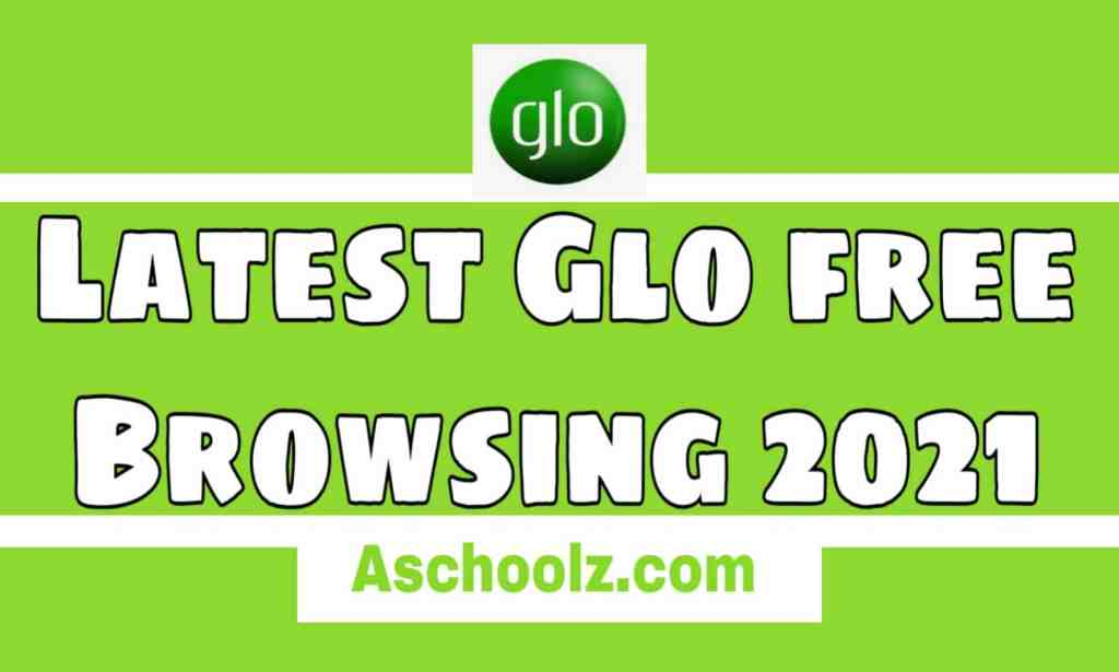 Latest Glo free Browsing 2021