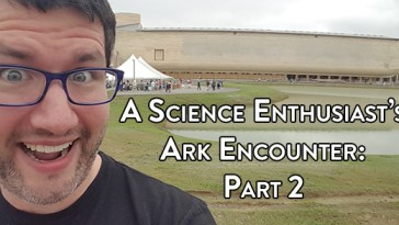 Ark Encounter Part 2