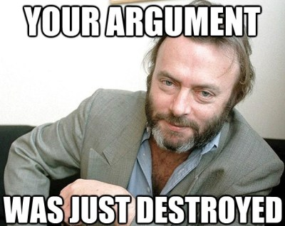 your argument was just destroyed Christopher Hitchens