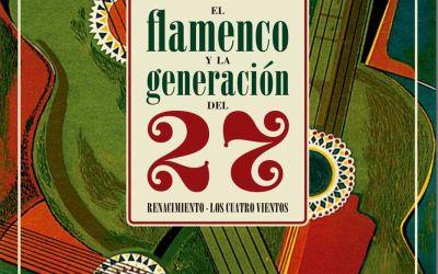 PRESENTACIÓN DEL LIBRO TITULADO EL FLAMENCO Y LA GENERACIÓN DEL 27