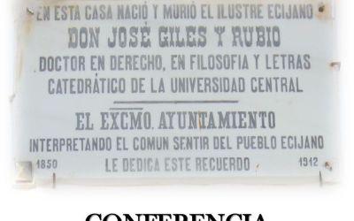 CICLO DE CONFERENCIAS EN TORNO AL ECIJANO JOSÉ GILES Y RUBIO