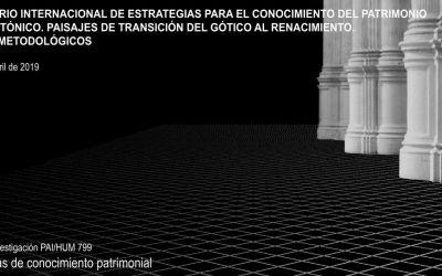 VI SEMINARIO INTERNACIONAL DE ESTRATEGIAS PARA EL CONOCIMIENTO DEL PATRIMONIO ARQUITECTÓNICO. PAISAJES DE TRANSICIÓN DEL GÓTICO AL RENACIMIENTO. DEBATES METODOLÓGICOS