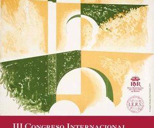III CONGRESO INTERNACIONAL DE HISTORIA DE LA SERRANÍA DE RONDA. DEL ANTIGUO RÉGIMEN HASTA NUESTROS DÍAS (SIGLOS XVII-XX)