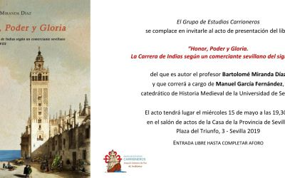 PRESENTACION DEL LIBRO «HONOR, PODER Y GLORIA. LA CARRERA DE LNDIAS SEGÚN UN COMERCIANTE SEVILLANO DEL SIGLO XVIII»