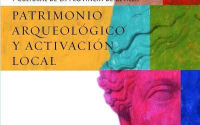 XIV JORNADAS DE PATRIMONIO HISTÓRICO Y CULTURAL DE LA PROVINCIA DE SEVILLA: PATRIMONIO ARQUEOLÓGICO Y ACTIVACIÓN LOCAL