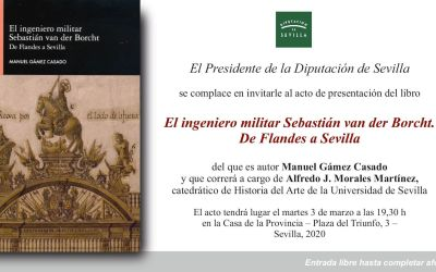 PRESENTACIÓN DEL LIBRO TITULADO EL INGENIERO MILITAR SEBASTIÁN VAN DER BORCHT. DE FLANDES A SEVILLA