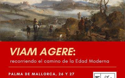 CONGRESO: «VIAM AGERE: RECORRIENDO LA EDAD MODERNA»