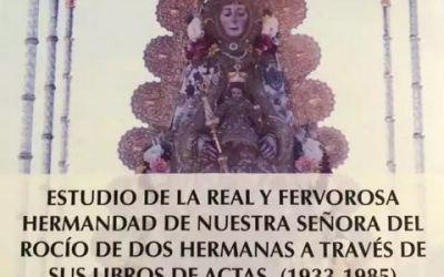 LA HISTORIA DEL ROCÍO DE DOS HERMANAS A TRAVÉS DE SUS ACTAS