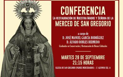 CONFERENCIA: LA RESTAURACIÓN DE NUESTRA MADRE Y SEÑORA DE LA MERCED DE SAN GREGORIO