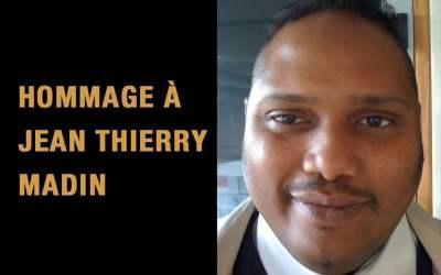 Hommage à  Jean Thierry Madin, victime de la Covid-19
