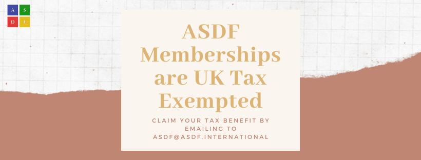 ASDF Memberships are UK Tax Exempted