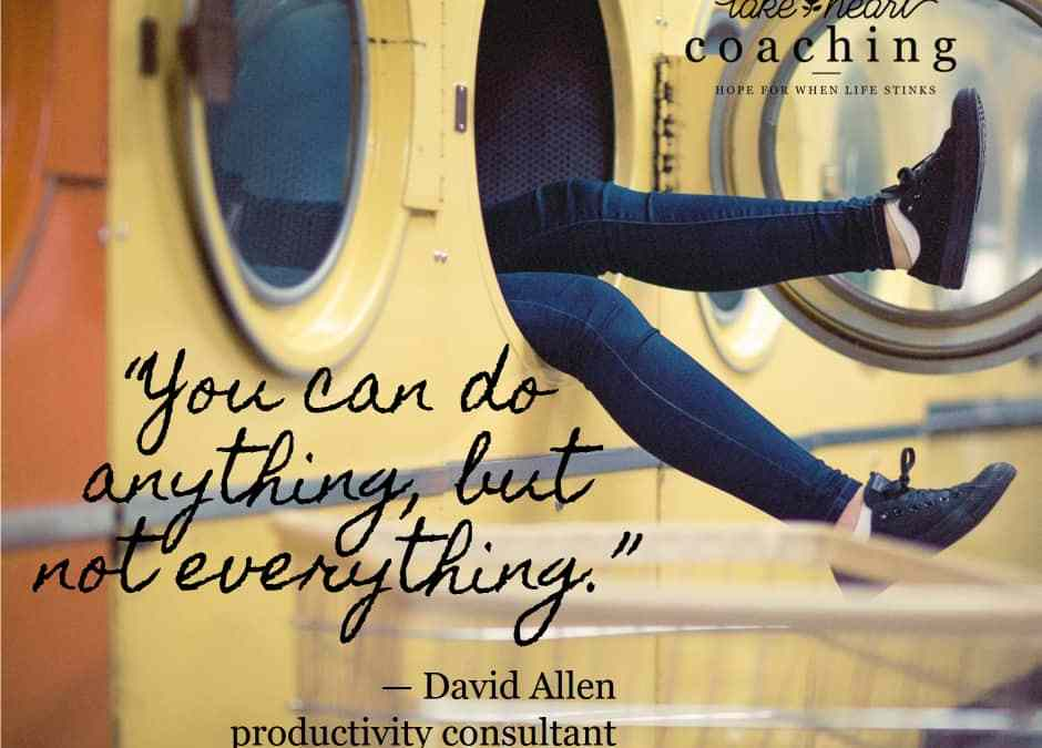 You Can't Do Everything!
