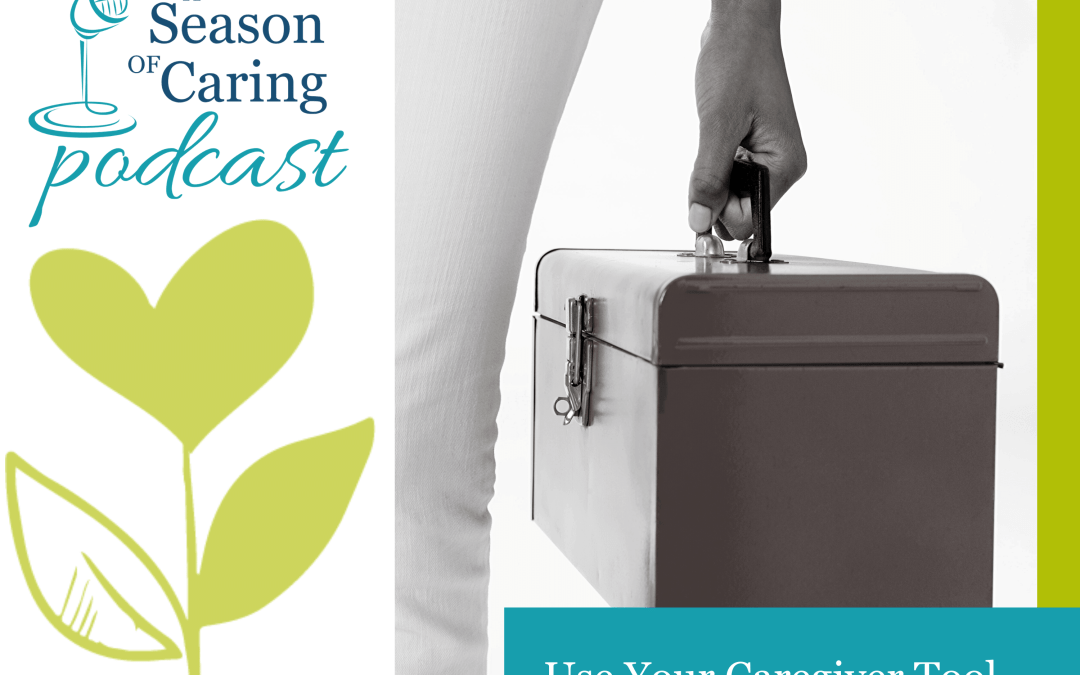 Use Your Caregiver Tool Box to Find a New Normal
