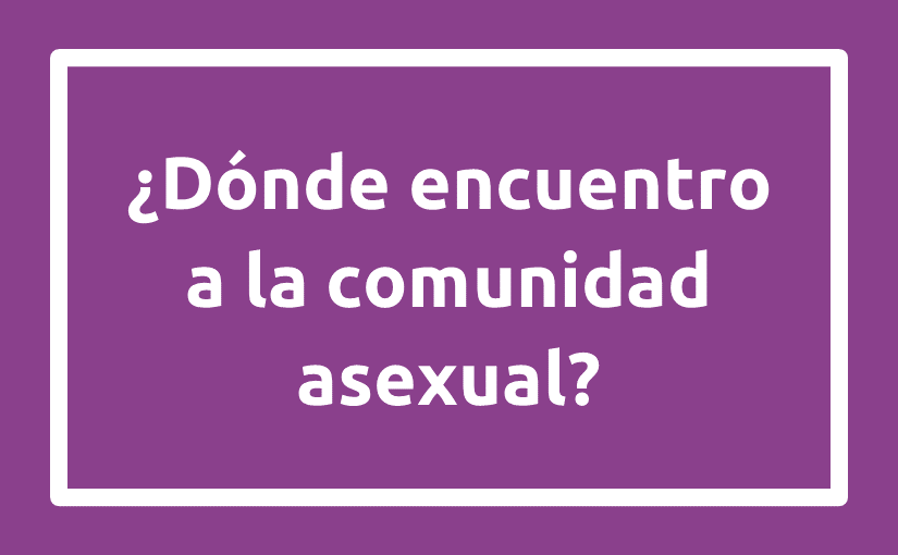 Quiero conocer gente asexual online [PUNIQRANDLINE-(au-dating-names.txt) 60