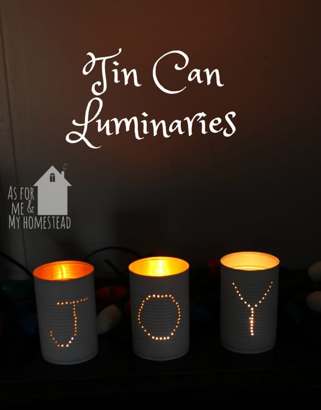 Joy Tin Can Luminaries   As For Me and My Homestead   A simple and cheap Christmas decor craft