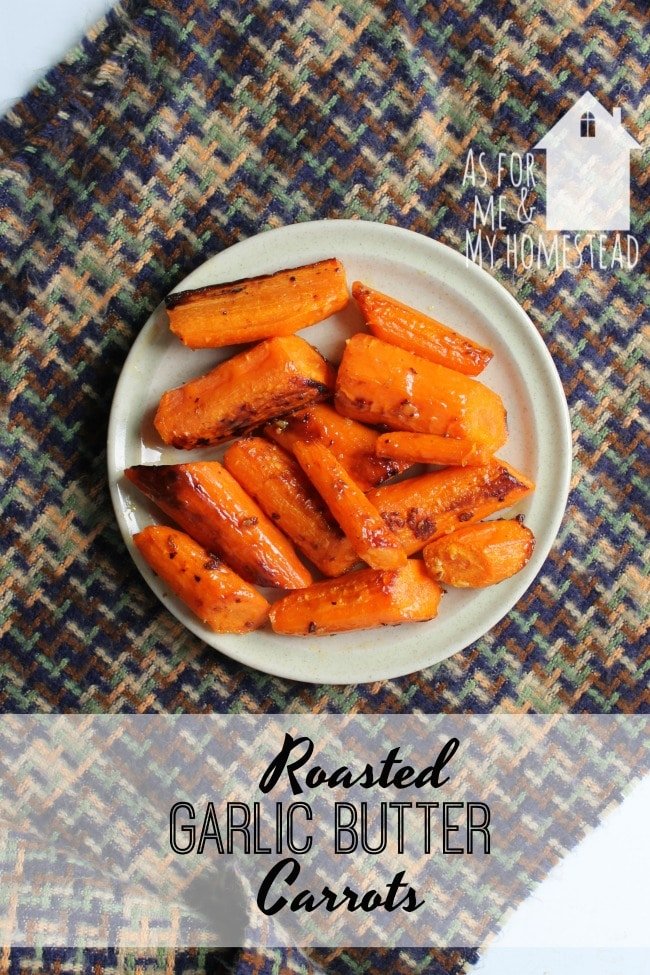 Delicious Roasted Garlic Butter Carrots are full of flavor and make the perfect side dish recipe!