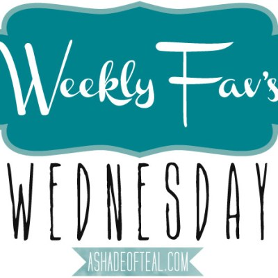 Weekly Fav's Wednesday {4.16.14}