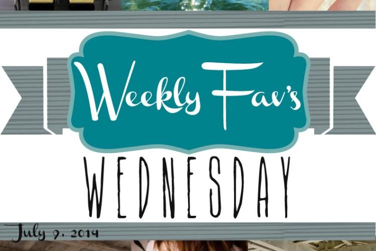 Weekly Fav's Wednesday {7.9.14}
