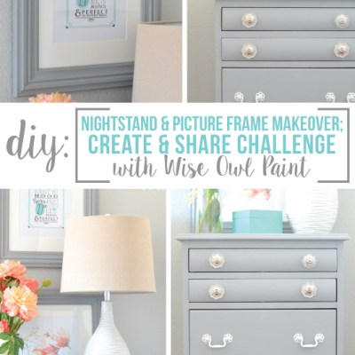 Nightstand Makeover + Create & Share Challenge with Wise Owl
