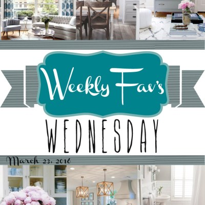 Weekly Fav's Wednesday {3.23.16}