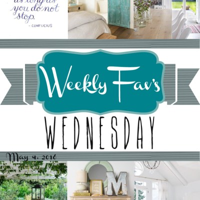 Weekly Fav's Wednesday {5.4.16}