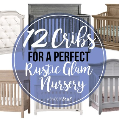 12 Cribs for a Perfect Rustic Glam Nursery